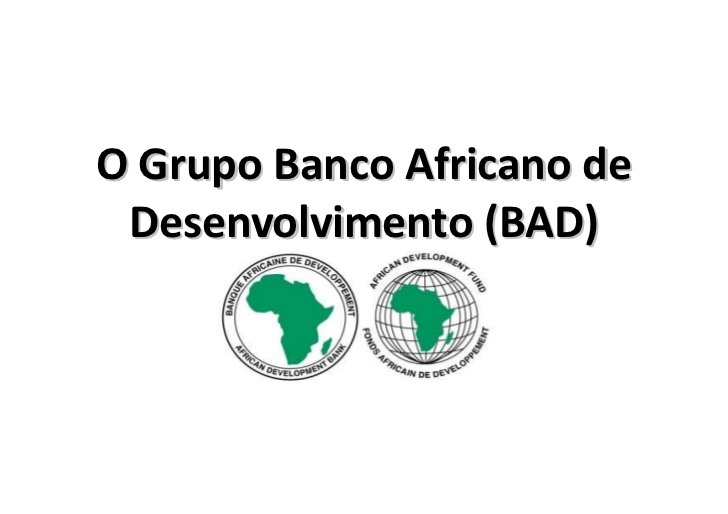Banco Africano do Desenvolvimento (BAD) (D.R)